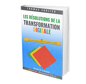 LES RÉSOLUTIONS DE LA TRANSFORMATION DIGITALE